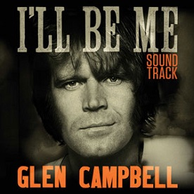 Glen Campbell I'll Be Me Soundtrack-gcf.jpg